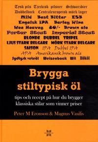Brygga stiltypisk öl : tips och recept på hur du brygger klassiska stilar och vinner priser