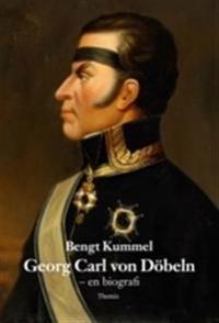 Georg Carl von Döbeln : en biografi