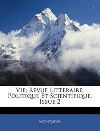 Vie: Revue Litteraire, Politique Et Scientifique, Issue 2