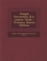 Punjab University B.A. course 'Arab - Primary Source Edition