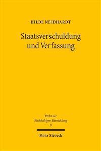Staatsverschuldung Und Verfassung: Geltungsanspruch, Kontrolle Und Reform Staatlicher Verschuldungsgrenzen