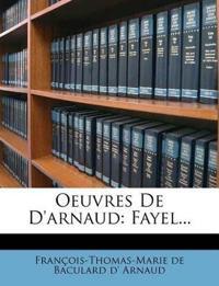 Oeuvres De D'arnaud: Fayel...