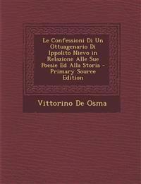 Le Confessioni Di Un Ottuagenario Di Ippolito Nievo in Relazione Alle Sue Poesie Ed Alla Storia