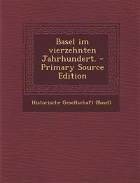 Basel im vierzehnten Jahrhundert.