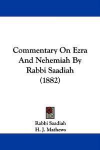 Commentary on Ezra and Nehemiah by Rabbi Saadiah