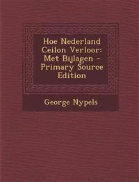 Hoe Nederland Ceilon Verloor: Met Bijlagen