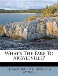 What's the fare to Argyleville?