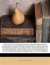 Fasciculus Dissertationum Inauguralium In Academia Argentinensi Habitarum: Quae Agunt De Medico Naturae Ministro, Secretionibus Et Excretionibus, Affe