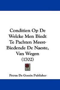 Conditien Op De Welcke Men Biedt Te Pachten Meest-biedende De Naeste, Van Wegen
