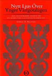 Nytt ljus över Yngre Västgötalagen : den bestickande teorin om en medeltida lagstiftningsprocess