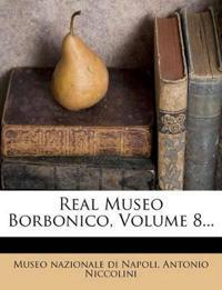 Real Museo Borbonico, Volume 8...