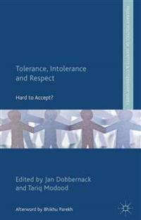 Tolerance, Intolerance and Respect