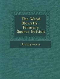 Wind Bloweth