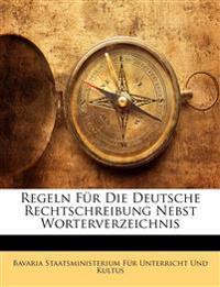 Regeln Für Die Deutsche Rechtschreibung Nebst Worterverzeichnis