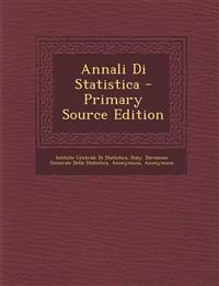 Annali Di Statistica - Primary Source Edition