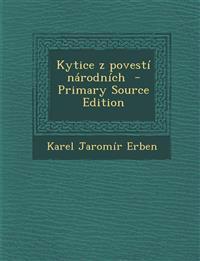 Kytice z povestí národních  - Primary Source Edition