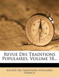 Revue Des Traditions Populaires, Volume 18...