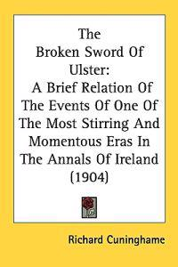 The Broken Sword of Ulster