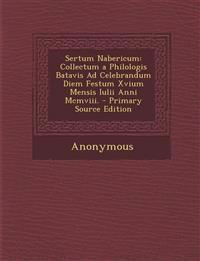 Sertum Nabericum: Collectum a Philologis Batavis Ad Celebrandum Diem Festum Xvium Mensis Iulii Anni MCMVIII.