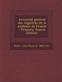 Armorial général des registres de la noblesse de France