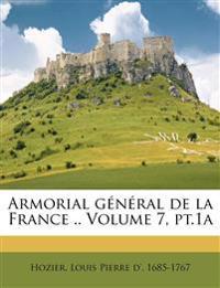 Armorial général de la France .. Volume 7, pt.1a