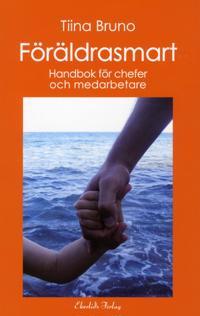 Föräldrasmart : handbok för chefer och medarbetare