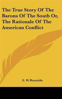 True Story Of The Barons Of The South Or, The Rationale Of The American Conflict