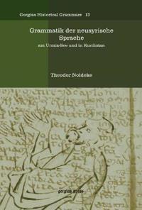 Grammatik Der Neusyrische Sprache/ Grammar of the Neusyrische Language