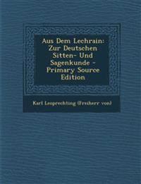 Aus Dem Lechrain: Zur Deutschen Sitten- Und Sagenkunde - Primary Source Edition