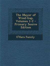 The Mayor of Wind-Gap, Volumes 1-2