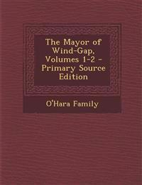 Mayor of Wind-Gap, Volumes 1-2