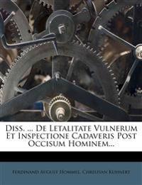 Diss. ... De Letalitate Vulnerum Et Inspectione Cadaveris Post Occisum Hominem...
