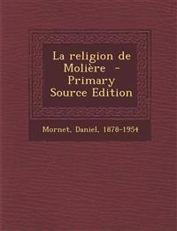 La Religion de Moliere - Primary Source Edition