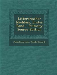 Litterarischer Nachlass, Erster Band - Primary Source Edition