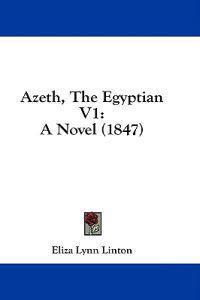 Azeth, The Egyptian V1: A Novel (1847)
