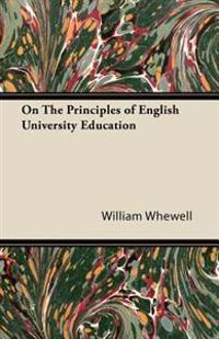 On The Principles of English University Education