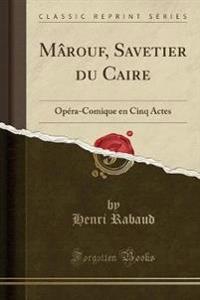 Mârouf, Savetier du Caire
