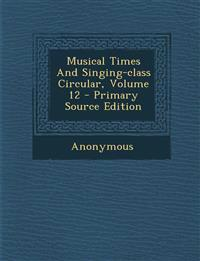 Musical Times And Singing-class Circular, Volume 12 - Primary Source Edition