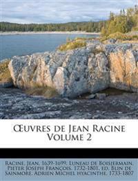 Uvres de Jean Racine Volume 2