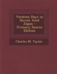 Vacation Days in Hawaii AMD Japan - Primary Source Edition
