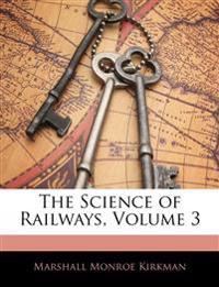 The Science of Railways, Volume 3