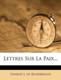 Lettres Sur La Paix...