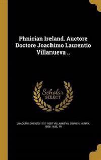PHNICIAN IRELAND AUCTORE DOCTO