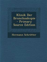 Klinik Der Bronchoskopie - Primary Source Edition