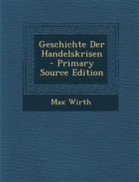 Geschichte Der Handelskrisen - Primary Source Edition