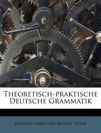 Theoretisch-praktische Deutsche Grammatik