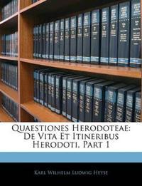 Quaestiones Herodoteae: De Vita Et Itineribus Herodoti, Part 1