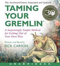 Taming Your Gremlin: A Surprisingly Simple Method for Getting Out of Your Own Way