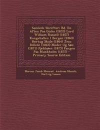 Samlede Skrifter: Bd. En Aften Paa Giske (1855) Lord William Russell (1857) Kongehallen I Bergen (1860) Hertug Skule (1864) Jesu Billede (1865) Moder