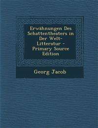 Erwahnungen Des Schattentheaters in Der Welt-Litteratur - Primary Source Edition